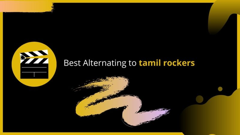 5 Best Alternatives to TamilRockers That Really Work Great