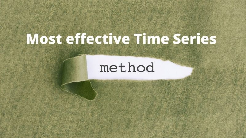 Most effective Time Series Methods