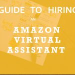 Important Considerations for Hiring Amazon Virtual Assistants